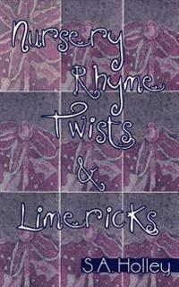 Nursery Rhyme Twists and Limericks