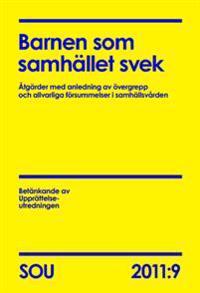 Barnen som samhället svek (SOU 2011:9) : Åtgärder med anledning av övergrepp och allvarliga försummelser i samhällsvården