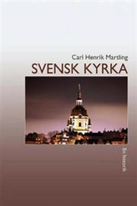 Svensk kyrka : en historik