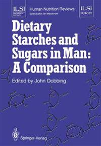 Dietary Starches and Sugars in Man