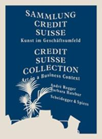 Sammlung Credit Suisse/ Credit Suisse Collection