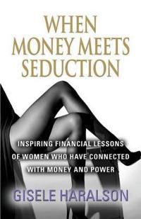 When Money Meets Seduction