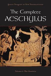 The Complete Aeschylus : Volume 1