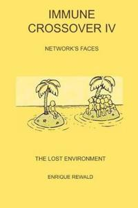 Immune Crossover IV - Network Faces - The Lost Environment