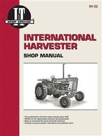 International Harvester Shop Manual Models 706, 756, 806, 856, 1206, 1256, 1456, 2706, 2756, 2806, 2856, 21206, 21256, 21456