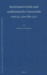 Kurienuniversitat Und Stadtromische Universitat Von Ca. 1300 Bis 1471