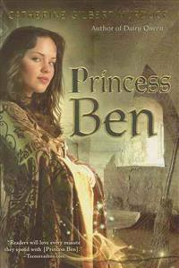 Princess Ben: Being a Wholly Truthful Account of Her Various Discoveries and Misadventures, Recounted to the Best of Her Recollectio