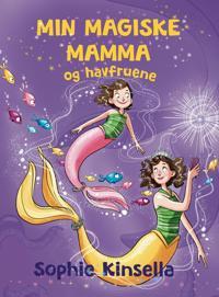 Min magiske mamma og havfruene