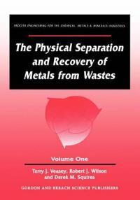 The Physical Separation and Recovery of Metals from Wastes