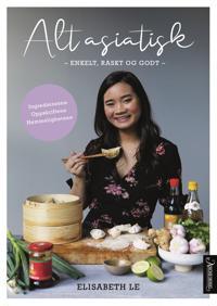 Alt asiatisk; enkelt, raskt og godt