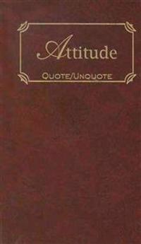 Attitude: Quote/Unquote