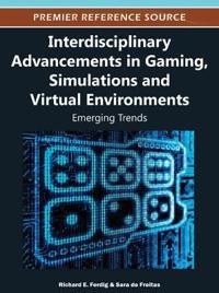 Interdisciplinary Advancements in Gaming, Simulations and Virtual Environments