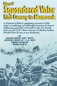 Diary of Squandered Valor: First Convoy to Murmansk