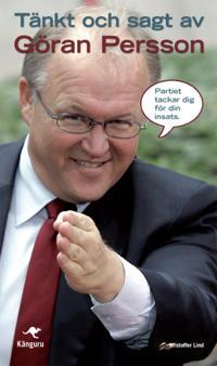 Tänkt och sagt av Göran Persson