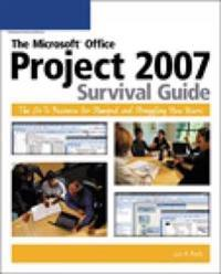 The Microsoft Office Project 2007 Survival Guide
