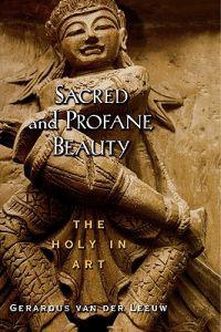 Sacred and Profane Beauty: The Holy in Art