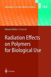 Radiation Effects on Polymers for Biological Use