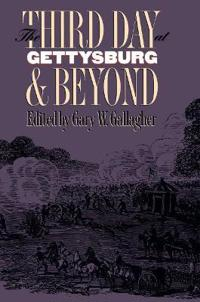The Third Day at Gettysburg & Beyond