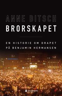 Brorskapet; en historie om drapet på Benjamin Hermansen