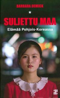 Suljettu maa - Elämää Pohjois-Koreassa (p)