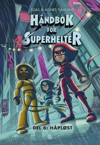 Håndbok for superhelter: Del 6: Håpløst