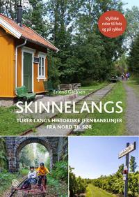 Skinnelangs: turer langs historiske jernbanelinjer fra nord til sør