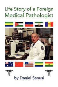 Life Story of a Foreign Medical Pathologist