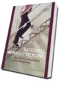 Rationell affärsutveckling -- handbok för entreprenörer och företagsledare