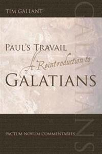 Paul's Travail: A Reintroduction to Galatians