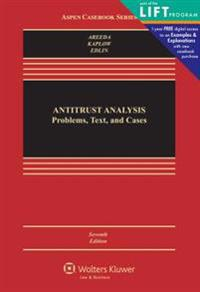 Antitrust Analysis: Problems, Text, and Cases, Seventh Edition