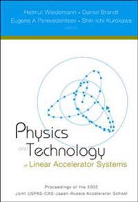Physics And Technology Of Linear Accelerator Systems, Proceedings Of The 2002 Joint Uspas-cas-japan-russia Accelerator School
