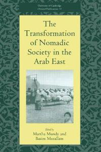 The Transformation of Nomadic Society in the Arab East