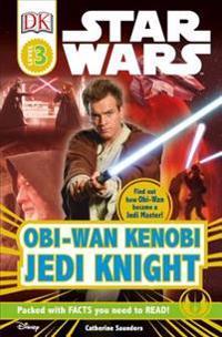 DK Readers L3: Star Wars: Obi-WAN Kenobi, Jedi Knight: Find Out How Obi-WAN Became a Jedi Master!