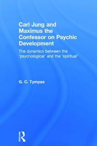 Carl Jung and Maximus the Confessor on Psychic Development
