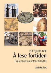 Å lese fortiden - Jan Bjarne Bøe | Inprintwriters.org