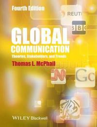 Global Communication: Theories, Stakeholders and Trends