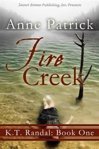 Fire Creek: K. T. Randal, Book One