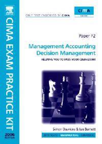 CIMA Exam Practice Kit Management Accounting Decision Management