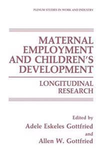 Maternal Employment and Children's Development
