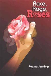 Race, Rage & Roses