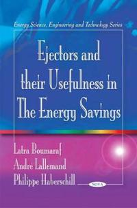 Ejectors and Their Usefulness in the Energy Savings