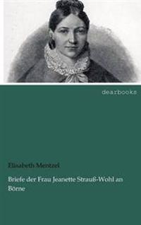 Briefe Der Frau Jeanette Strau -Wohl an B Rne