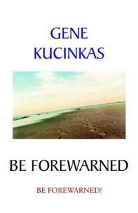 Be Forewarned