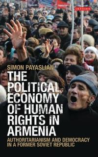 The Political Economy of Human Rights in America: Authoritarianism and Democracy in a Former Soviet Republic