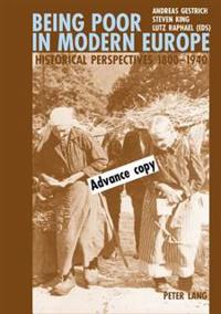 Being Poor in Modern Europe: Historical Perspectives 1800-1940