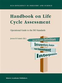 Handbook on Life Cycle Assessment: Operational Guide to the ISO Standards
