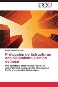 Proteccion de Estructuras Con Aislamiento Sismico de Base
