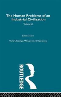 The Human Problems of an Industrial Civilization