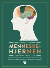 Menneskehjernen; farlig og fantastisk