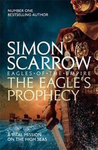 Eagles prophecy (eagles of the empire 6)